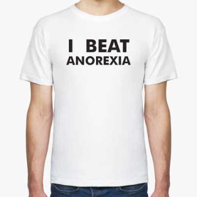 Футболка I beat anorexia