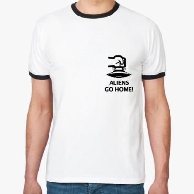 Футболка Ringer-T Aliens Go home!
