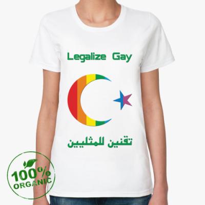 Женская футболка из органик-хлопка Legalize Gay /arabian/
