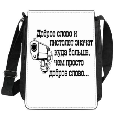 Сумка-планшет Доброе слово и пистолет..