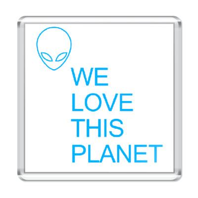 Магнит Мы любим эту планету