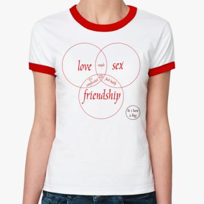 Женская футболка Ringer-T LOVE, SEX, FRIEND