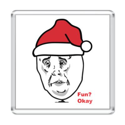 Магнит Fun? Okay.