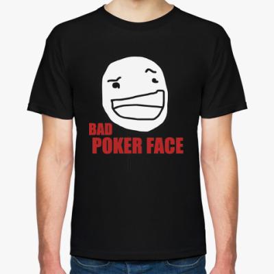 Футболка Bad Poker Face