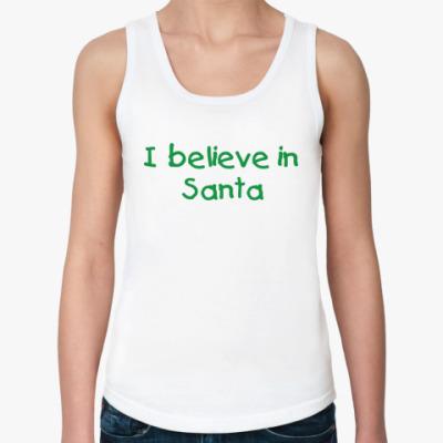 Женская майка I believe in Santa