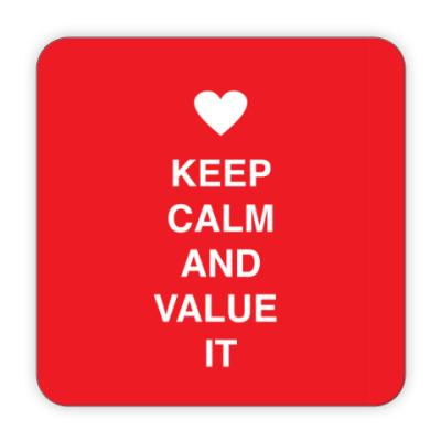 Костер (подставка под кружку) Keep calm and value it