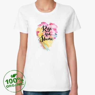 Женская футболка из органик-хлопка Rise and Shine