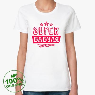 Женская футболка из органик-хлопка 'Супер бабуля'