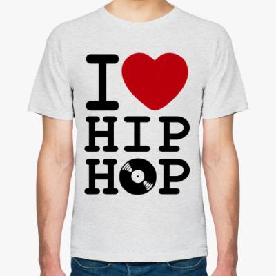 Футболка   I Love Hip Hop