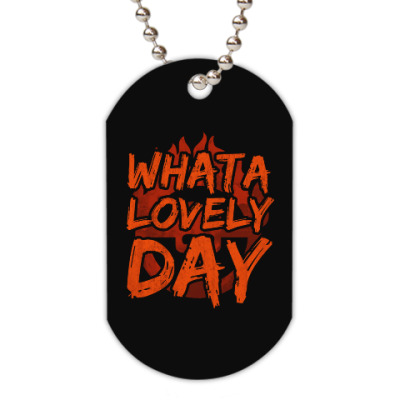 Жетон dog-tag What a lovely day