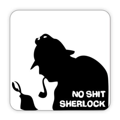 Костер (подставка под кружку) 'No shit. Sherlock.'