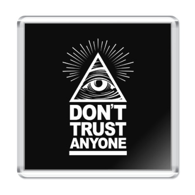 Магнит Don't Trust Anyone