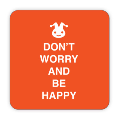Don't worry and be happy