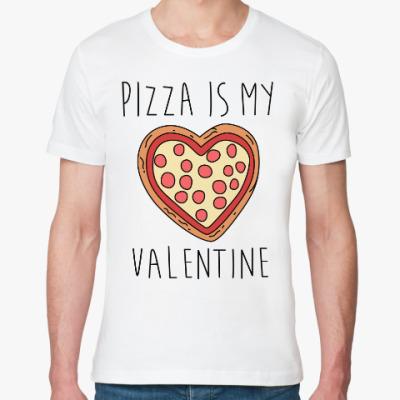 Футболка из органик-хлопка Пицца - мой Валентин