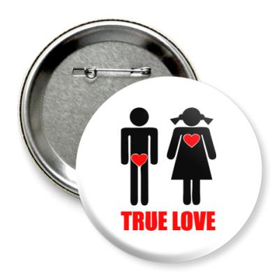 Значок 75мм  True Love