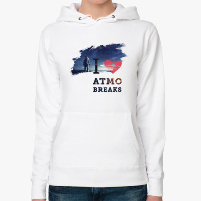 I love atmo breaks