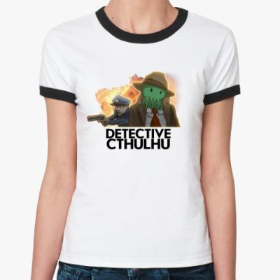 Женская футболка Ringer-T  «Detective Cthulhu»