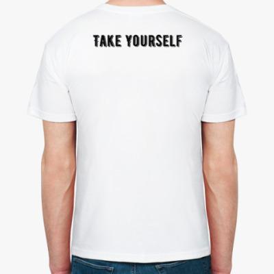 Take Yourself