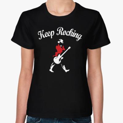 Женская футболка Keep Rocking