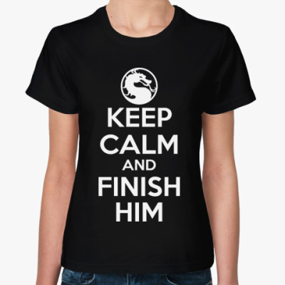 Женская футболка Keep calm and finish him