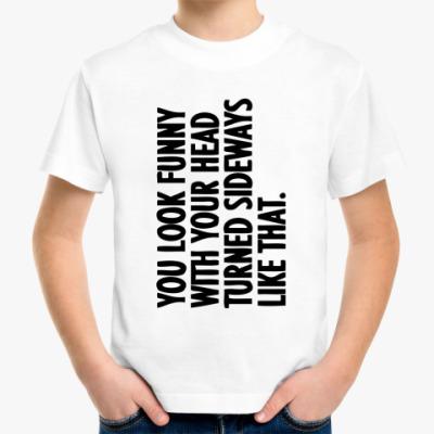 Детская футболка You look funny