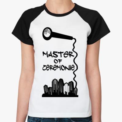 Женская футболка реглан Master of ceremonie