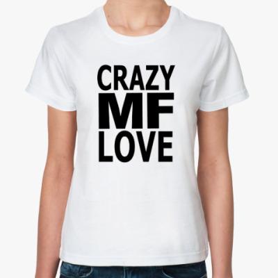Классическая футболка Crazy Love, MF