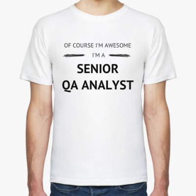 SENIOR QA ANALYST IS AWESOME