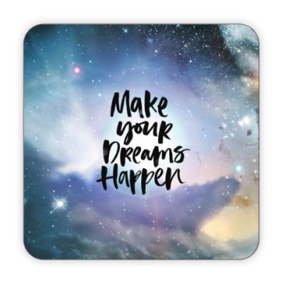 Костер (подставка под кружку) Make your dreams happen