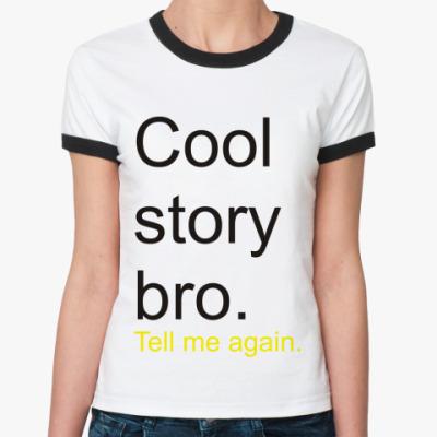 Женская футболка Ringer-T Cool story