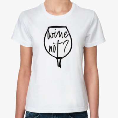 Классическая футболка WINE NOT?