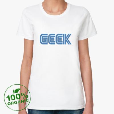 Женская футболка из органик-хлопка Geek
