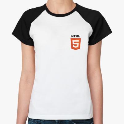 Женская футболка реглан HTML 5