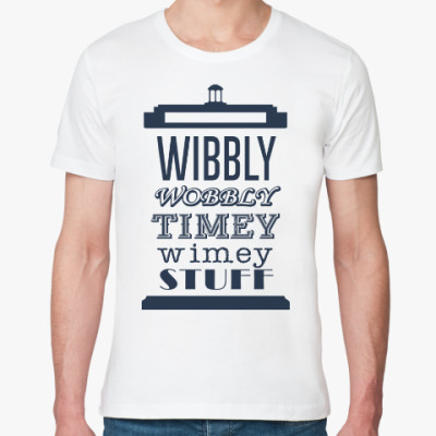 Футболка из органик-хлопка Wibbly Wobbly Timey Wimey Stuf
