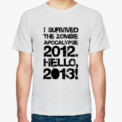 Футболка I survived 2012. Hello, 2013!