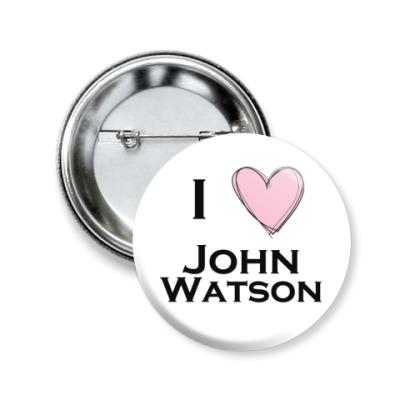 Значок 50мм I <3  John Watson