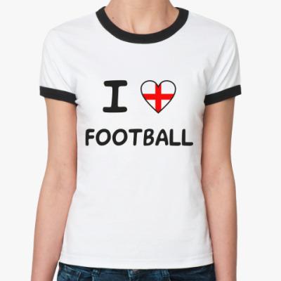 Женская футболка Ringer-T Я люблю английский футбол