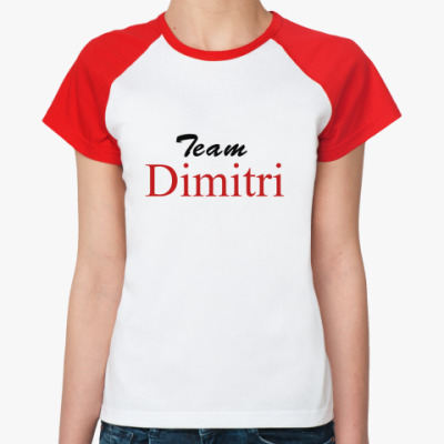 Женская футболка реглан  Team Dimitri