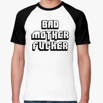 Футболка реглан Bad Motherfucker