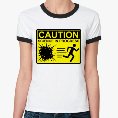 Женская футболка Ringer-T Science in progress