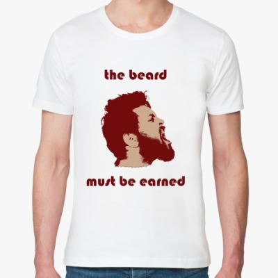Футболка из органик-хлопка бороду надо заслужить