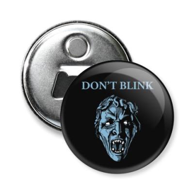 Магнит-открывашка Don't Blink