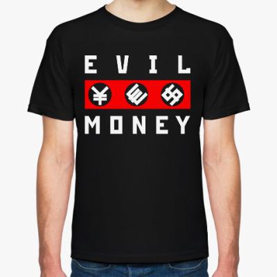 EVIL MONEY