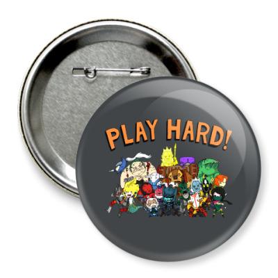 Значок 75мм Play Hard!