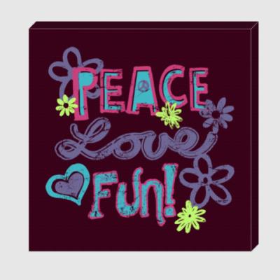 Холст Мир, Любовь, Веселье!