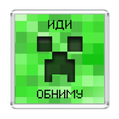Магнит Иди Обниму Minecraft Creeper