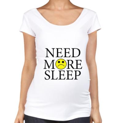 Футболка для беременных Need more sleep