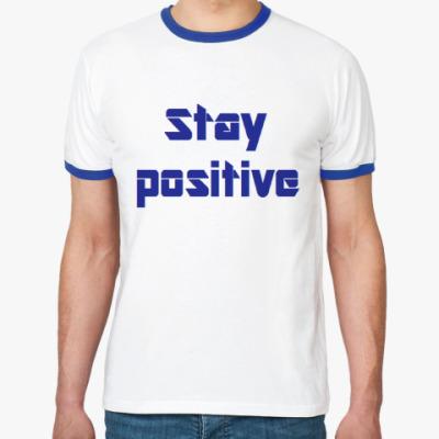 Футболка Ringer-T будь позитивным
