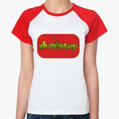 Женская футболка реглан dub step