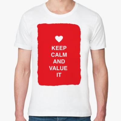 Футболка из органик-хлопка Keep calm and value it